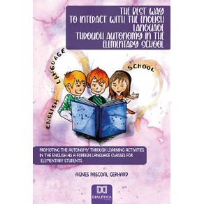 The-best-way-to-interact-with-the-english-language-through-autonomy-in-the-elementary-school--promoting-the-autonomy-through-learning-activities-in-the-english-as-a-foreign-language-classes-for-elementary-students