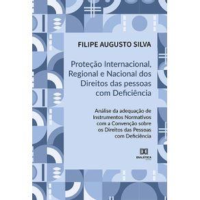 Protecao-Internacional-Regional-e-Nacional-dos-Direitos-das-Pessoas-com-Deficiencia--analise-da-adequacao-de-instrumentos-normativos-com-a-Convencao-sobre-os-Direitos-das-Pessoas-com-Deficiencia