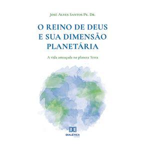 O-Reino-de-Deus-e-sua-dimensao-planetaria--a-vida-ameacada-no-planeta-Terra