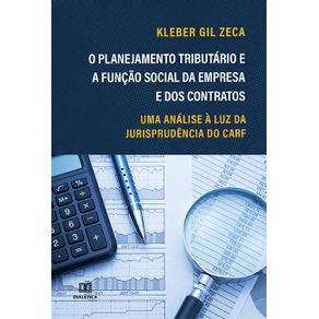 O-planejamento-tributario-e-a-funcao-social-da-empresa-e-dos-contratos--uma-analise-a-luz-da-jurisprudencia-do-CARF