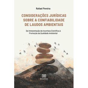 Consideracoes-juridicas-sobre-a-confiabilidade-de-laudos-ambientais--da-interpretacao-da-incerteza-cientifica-a-promocao-da-qualidade-ambiental