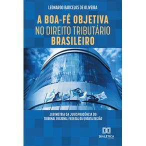 A-Boa-Fe-Objetiva-no-Direito-Tributario-Brasileiro--jurimetria-da-jurisprudencia-do-Tribunal-Regional-Federal-da-quarta-regiao