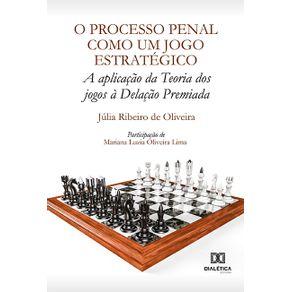O-Processo-Penal-como-um-jogo-estrategico--a-aplicacao-da-Teoria-dos-jogos-a-Delacao-Premiada