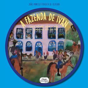 A-Fazenda-de-Ivan--livro-infantil-sobre-a-vida-no-campo-nos-dias-de-hoje