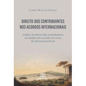 Direito-dos-Contribuintes-nos-Acordos-Internacionais--analise-da-defesa-dos-contribuintes-no-ambito-dos-acordos-de-troca-de-informacao-fiscal