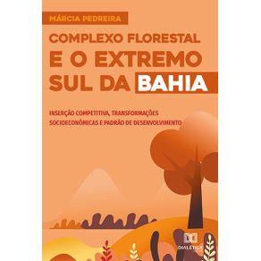 Complexo-Florestal-e-o-Extremo-Sul-da-Bahia--insercao-competitiva-transformacoes-socioeconomicas-e-padrao-de-desenvolvimento