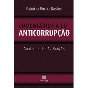 Comentarios-a-Lei-Anticorrupcao--analise-da-Lei-12.846-13