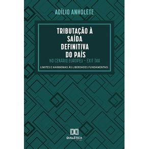 Tributacao-a-Saida-Definitiva-do-Pais-no-Cenario-Europeu-–-Exit-Tax--limites-e-harmonias-as-liberdades-fundamentais