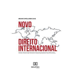 Novo-Direito-Internacional--revendo-a-teoria-do-direito-internacional-publico-a-partir-das-teorias-do-jus-cogens-Direitos-Humanos-e-Processo-Legal-Transnacional-e-a-potencial-aplicacao-pelos-tribunais-internacionais