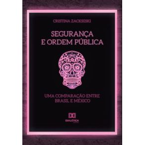 Seguranca-e-ordem-publica--uma-comparacao-entre-Brasil-e-Mexico