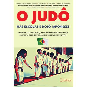 O-Judo-nas-escolas-e-dojo-japoneses--experiencias-e-observacoes-de-professores-brasileiros-participantes-do-intercambio-de-estudos-no-Japao