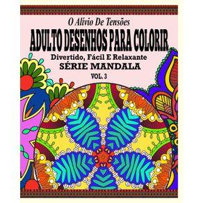 O-Alivio-de-Tensoes-Adulto-Desenhos-Para-Colorir--Divertido-Facil-e-Relaxante-Serie-Mandala---Vol.-3--