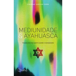 Mediunidade-e-ayahuasca--trabalhos-no-santo-daime-e-xamanismo