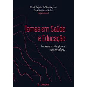 Temas-Em-Saude-E-Educacao--Processos-Interdisciplinares-na-Acao-Reflexao