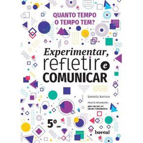 Quanto-tempo-o-tempo-tem---Colecao-Experimentar-refletir-comunicar--projetos-integradores-–-anos-iniciais-do-ensino-fundamental