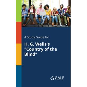A-Study-Guide-for-H.-G.-Wells-s--Country-of-the-Blind-