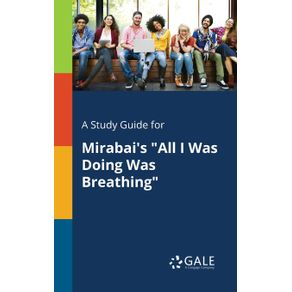 A-Study-Guide-for-Mirabai-s--All-I-Was-Doing-Was-Breathing-