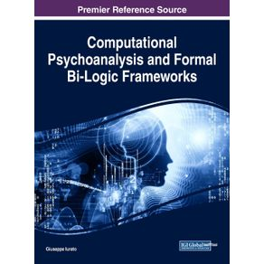 Computational-Psychoanalysis-and-Formal-Bi-Logic-Frameworks