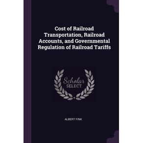 Cost-of-Railroad-Transportation-Railroad-Accounts-and-Governmental-Regulation-of-Railroad-Tariffs
