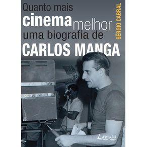 Quanto-mais-cinema-melhor---Uma-biografia-de-Carlos-Manga