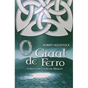 O-graal-de-ferro---O-segundo-livro-de-Merlin-