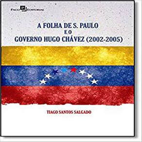 A-Folha-de-S-Paulo-e-o-Governo-Hugo-Chavez--2002-2005