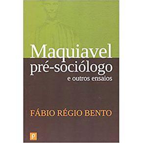 Maquiavel-pre-sociologo-e-outros-ensaios