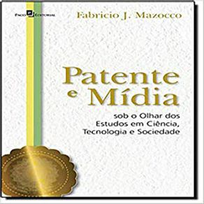 Patente-e-Midia-Sob-o-Olhar-Dos-Estudos-em-Ciencia-Tecnologia-e-Sociedade