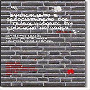 Sindicalismo-e-Associativismo-dos-Trabalhadores-em-Educacao-no-Brasil--Vol.2-