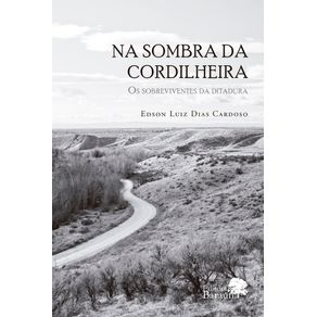 Na-Sombra-da-Cordilheira---Os-Sobreviventes-da-Ditadura