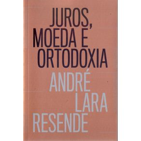 Juros-moeda-e-ortodoxia---Teorias-monetarias-e-controversias-politicas