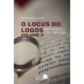 O-Locus-do-Logos---Prepotentes-e-a-Licao-das-Ruas-3-vol