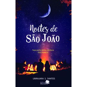 Noites-de-Sao-Joao---Faca-parte-dessa-aventura-FASCINANTE