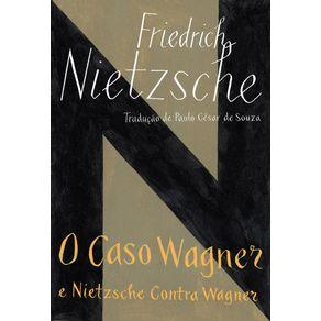 O-caso-Wagner--Nietzsche-contra-Wagner