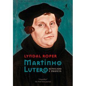 Martinho-Lutero-Renegado-e-profeta