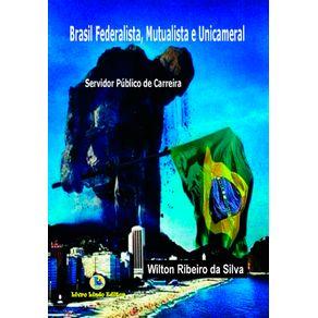 Brasil-federalista-mutualista-e-unicameral