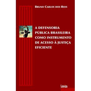 A-defensoria-publica-brasileira-como-instrumento-de-acesso-a-justica-eficiente