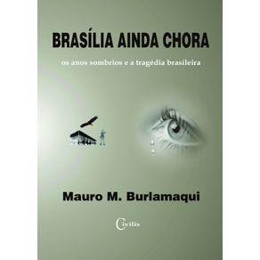 Brasilia-Ainda-Chora