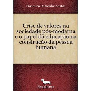 Crise-de-valores-na-sociedade-pos-moderna-e-o-papel-da-educacao-na-construcao-da-pessoa-humana
