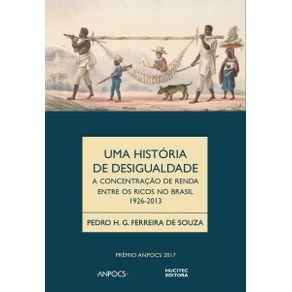 Uma-Historia-da-Desigualdade-a-concentracao-de-renda-entre-os-ricos-no-Brasil-1926-2013