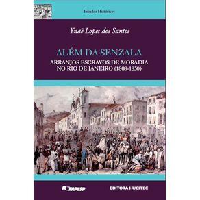 Alem-da-senzala--arranjos-escravos-de-moradia-no-Rio-de-Janeiro--1808-1850-