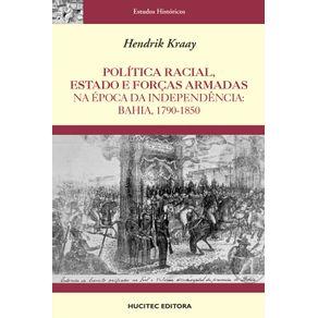 Politica-racial-Estado-e-Forcas-Armadas-na-epoca-da-independencia---Bahia-1790-1850