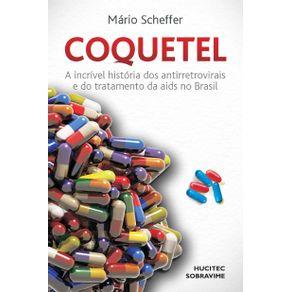 Coquetel--a-incrivel-historia-dos-antirretrovirais-e-do-tratamento-da-aids-no-Brasil