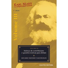 Karl-Marx-e-a-subjetividade-humana-volume-III--balanco-de-contribuicoes-e-qustoes-teoricas-para-debate