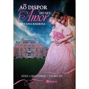 Ao-Dispor-do-Seu-Amor-Libertinos-Livro-3