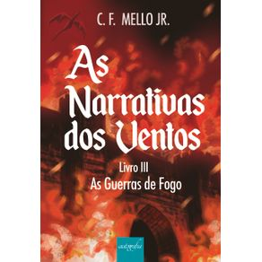 As-narrativas-dos-Ventos---Livro-III-As-Guerras-de-Fogo