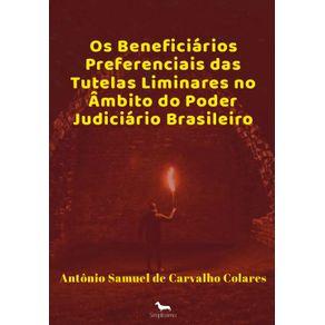 Os-Beneficiarios-Preferenciais-das-Tutelas-Liminares-no-Ambito-do-Poder-Judiciario-Brasileiro