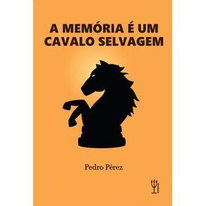 A-memoria-e-um-cavalo-selvagem