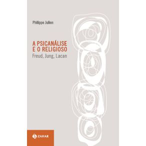 A-psicanalise-e-o-Religioso--Freud-Jung-Lacan
