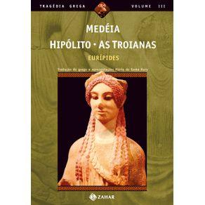 Medeia-Hipolito-As-Troianas